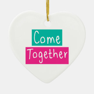 Come Together Ceramic Ornament
