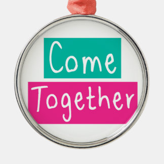 Come Together Silver-Colored Round Ornament
