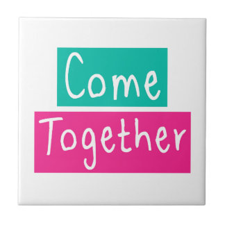 Come Together Tile