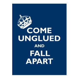 Come Unglued and Fall Apart Postcard