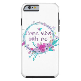 Come vibe with me tough iPhone 6 case