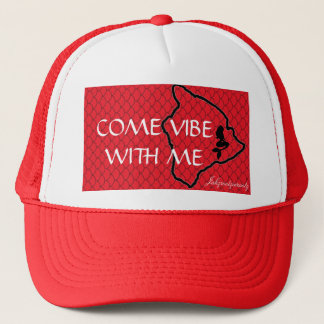 Come vibe with me trucker hat