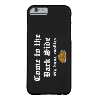 Comedy Come to the Dark Side Barely There iPhone 6 Case