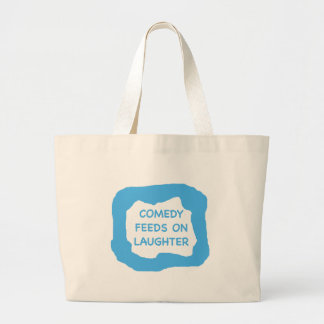 Comedy feeds on laughter .png jumbo tote bag