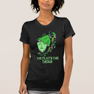 COMEDY & TRAGEDY DRAMA MASKS-THE PLAY'S THE THING! T-SHIRT