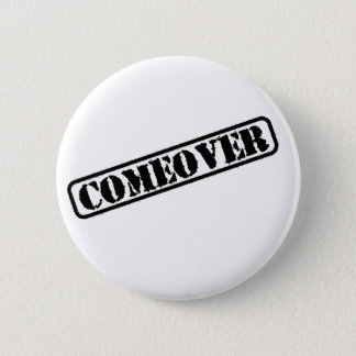 Comeover badge 2 inch round button