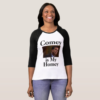 Comey is MY Homey Shirt