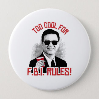 Comey is Too Cool for FBI Rules - -  4 Inch Round Button
