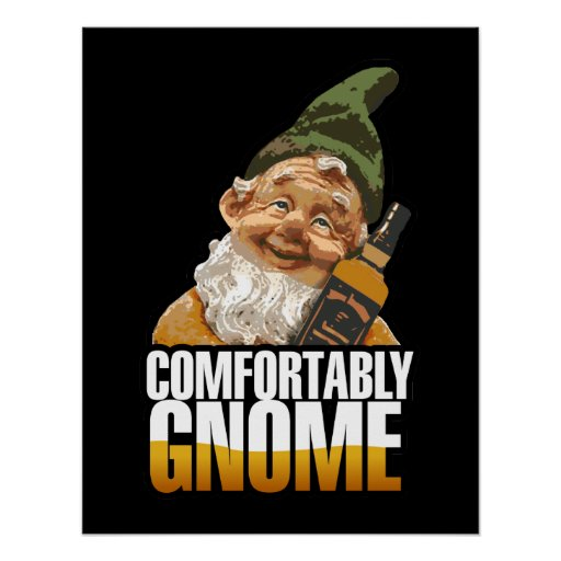 Comfortably Gnome Poster $24.95