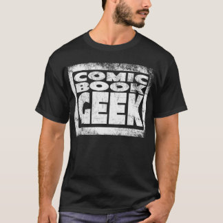 COMIC BOOK GEEK (Distressed) by JFStan T-Shirt