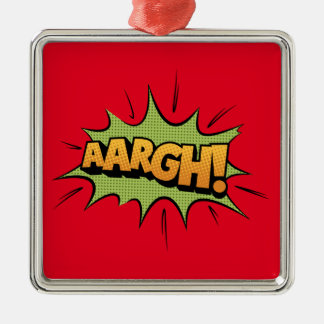 Comic Book Sound Effect - aargh! Pop Art Silver-Colored Square Ornament