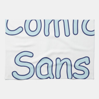 comic sans kitchen towel