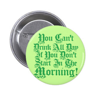 Comical Irish Drinking Quote 2 Inch Round Button