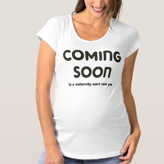 Coming Soon maternity t-shirt