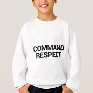 Command Respect Sweatshirt