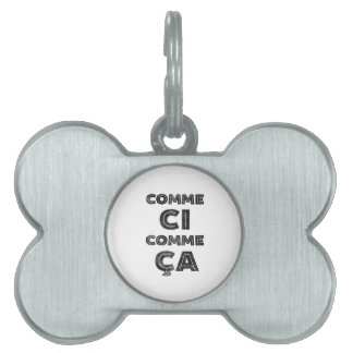 Comme Ci, Comme Ca - Funny French Pet Name Tags