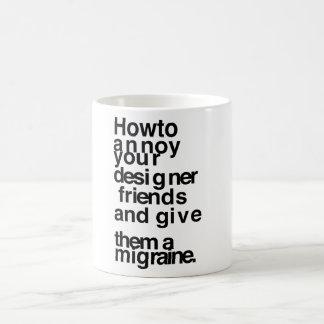 Comment ennuyer vos amis de concepteur mug blanc