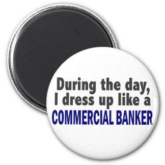 Commercial Banker During The Day Magnet
