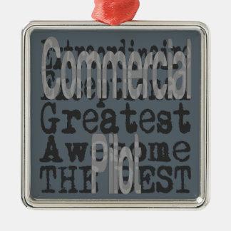 Commercial Pilot Extraordinaire Metal Ornament