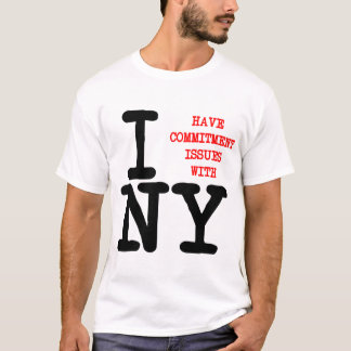 Commitment Issues With NY T-Shirt