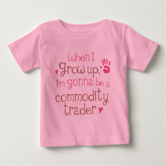 Commodity Trader (Future) Infant Baby T-Shirt