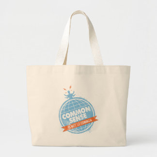 Common Sense Is Not So Common Large Tote Bag