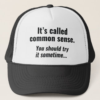 Common Sense Trucker Hat