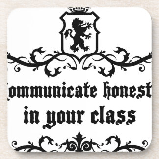 Communicate Honestly In Your Class Coaster