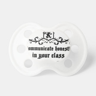 Communicate Honestly In Your Class Pacifier