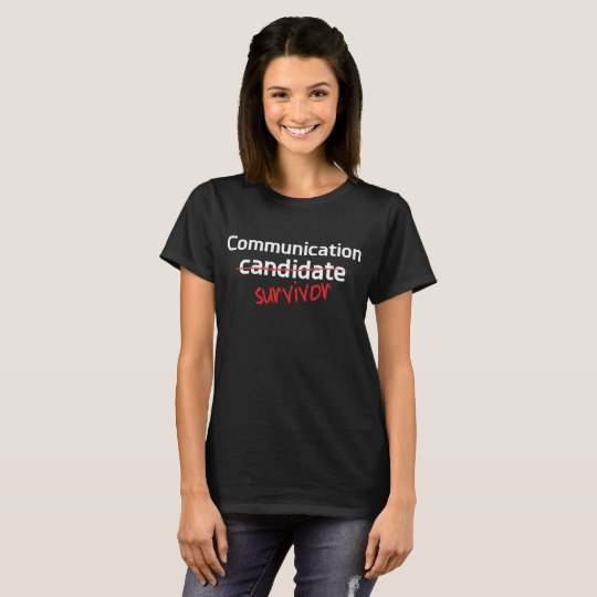 Communication Survivor College Degree T-Shirt
