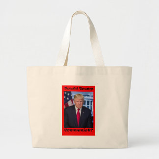 Communist - Anti Trump Large Tote Bag