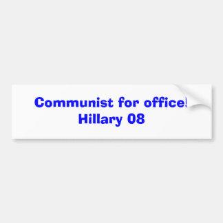 Communiste pour le bureau ! Hillary 08 Autocollant De Voiture