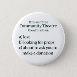 Community Theater Fundraising 2 Inch Round Button