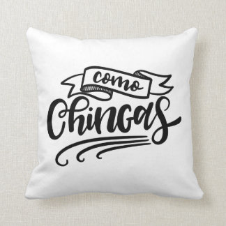 Como Chingas Throw Pillow