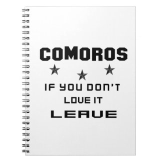 Comoros If you don't love it, Leave Spiral Note Books