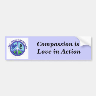 Compassion is Love in Action Bumper Sticker