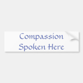 Compassion Spoken Here sticker