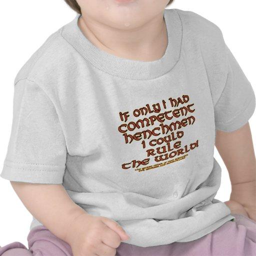 Competent Henchmen Joke Infant T-Shirts