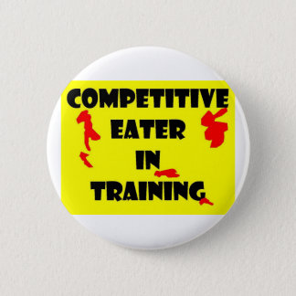 Competitive Eater  In Training 2 Inch Round Button