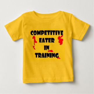 Competitive Eater  In Training Baby T-Shirt