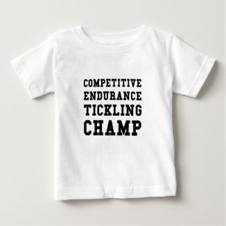 Competitive Endurance Tickling Champ Baby T-Shirt