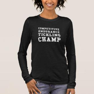 Competitive Endurance Tickling Champ Long Sleeve T-Shirt