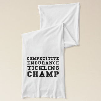 Competitive Endurance Tickling Champ Scarf