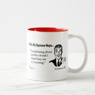 Complaining about another drunk's stupid lazy..... Two-Tone coffee mug