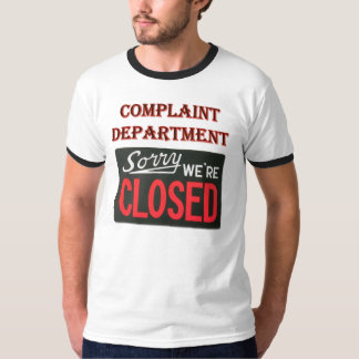 Complaint Department - We're Closed Shirt