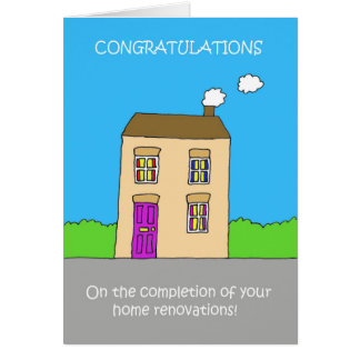 Completion of your home renovations. card