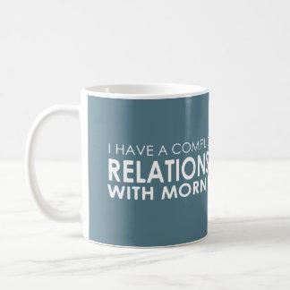 Complicated Relationship with Mornings Mug