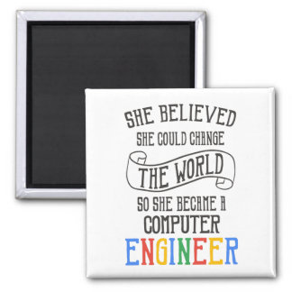 Computer Engineer - She Believed She Could Magnet