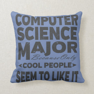 Computer Science College Major Cool People Throw Pillow