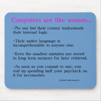 Computers are like women..., mouse pad